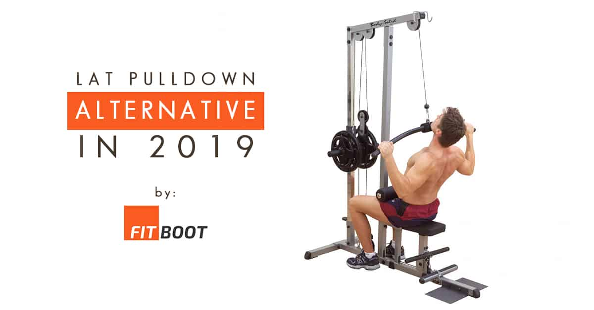 Lat Pulldown Alternative in 2019