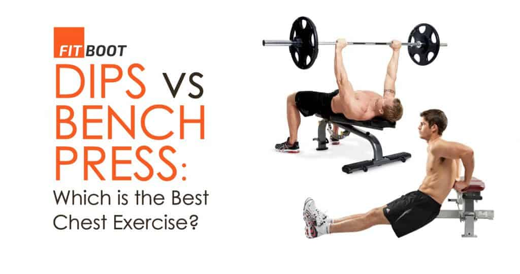 Dips Vs Bench Press Which Is The Best Chest Exercise