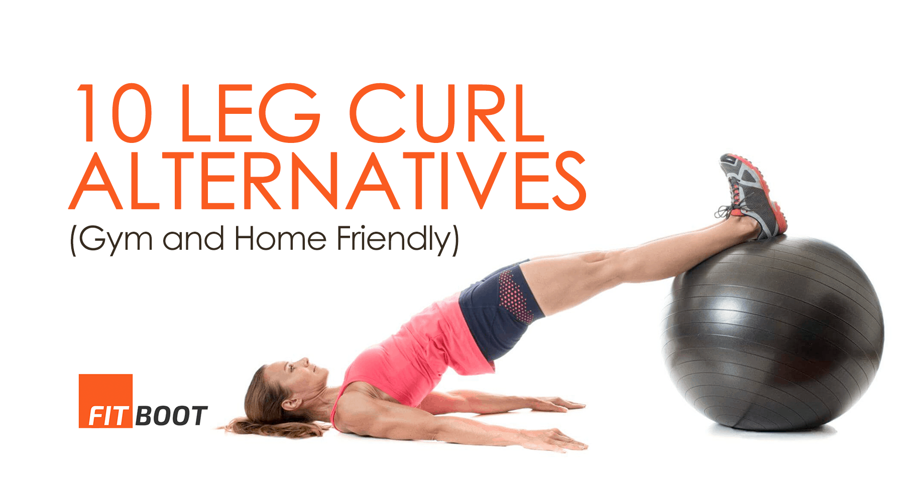 10 Leg Curl Alternatives (Gym and Home Friendly)