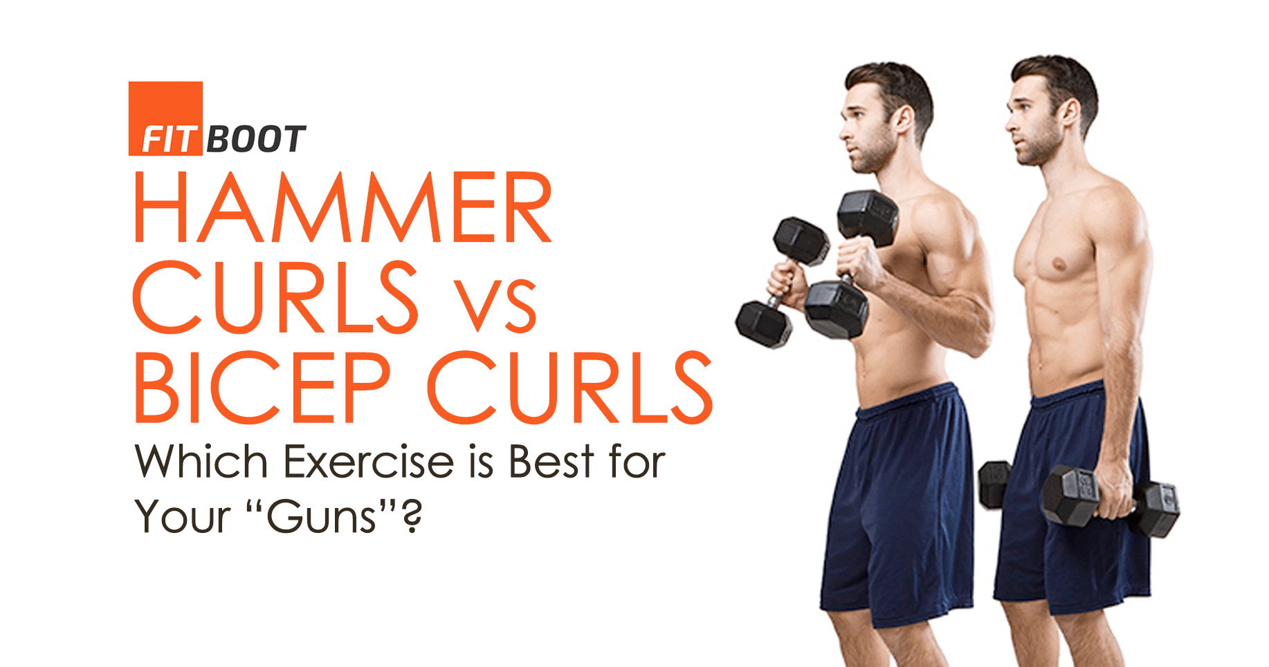 """Hammer Curls VS Bicep Curls – Which Exercise is Best for Your """"Guns""""?"""